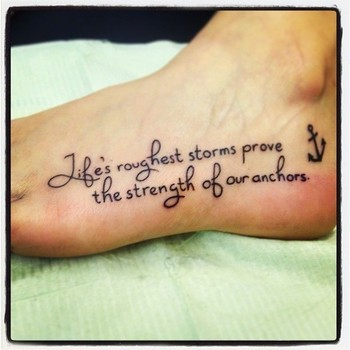 anchor and tattoo quotes on foot about strength - Life's roughest storm prove the strength of our anc