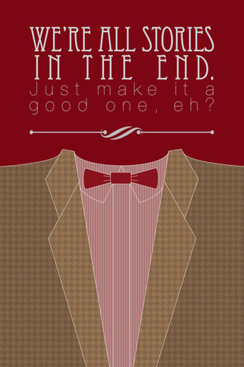 We're all just stories in the end. Just make it a good one, eh? Perfect quote from Matt Smith's eleve