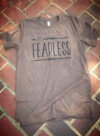 Be Fearless Adult T-Shirt
