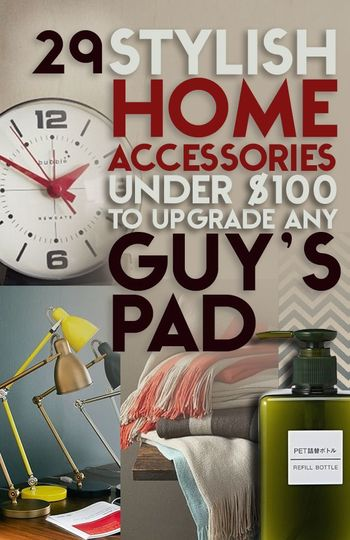 29 Stylish Home Accessories Under $100 To Upgrade Any Guy's Pad