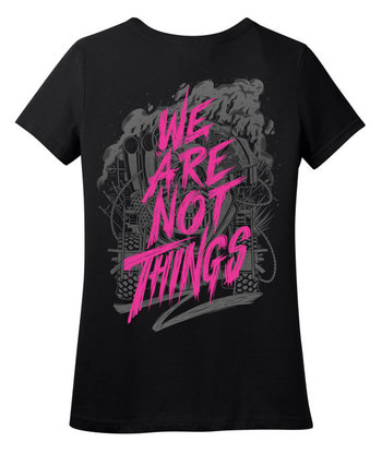 Mad Max Fury Road - We Are Not Things T-Shirt Presale - Mad Max Shirt - Fury Road Shirt