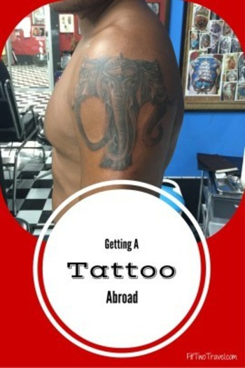 Tattoos Abroad: Dirty? Unsanitary? - Fit Two Travel