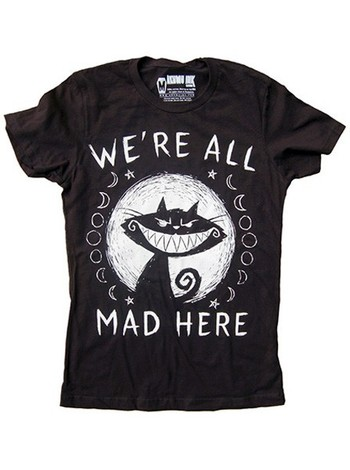 "Women's ""We're All Mad Here"" Tee by Akumu Ink (Black)"