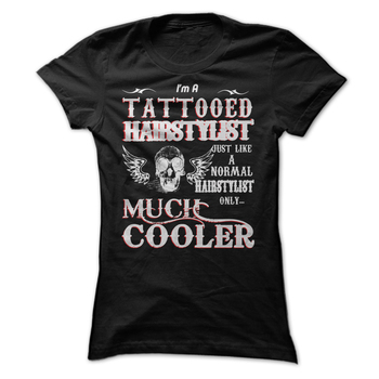 Tattooed Hairstylists Are Cooler! T Shirt, Hoodie, Sweatshirt - Career T Shirts Store