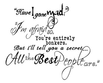 I really like this quote. Every time i read it i hear Johnny Depp's voice. #Alice in wonderland. Have