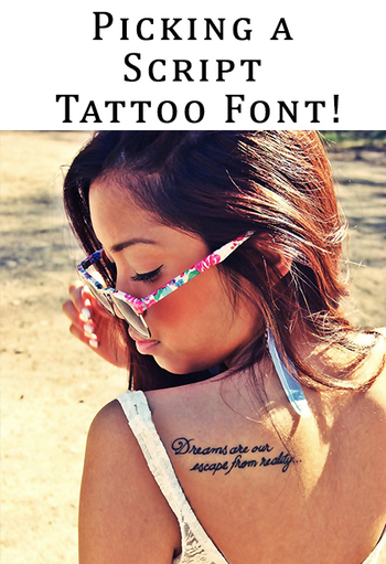 Script Tattoo Fonts Picking a script tattoo font is one of the most fun parts about getting it. There