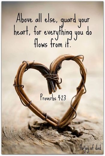 Proverbs 4:23 - My Pinterest Quotes