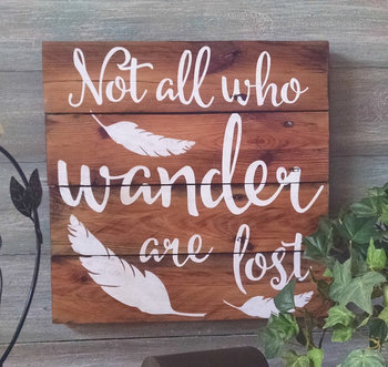 Not All Who Wander Are Lost - Rustic Home Decor -  Boho Home Decor - Feather Decor - Rustic Sign