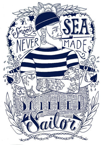 A Smooth Sea Never Made A Skilled