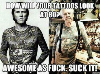 80 year old people can either look like saggy old people, or saggy old people with tattoos.