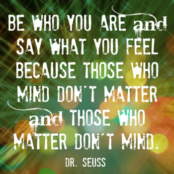 Be Who You Are: one of my favorite Seuss quotes! - Deja Vue Designs