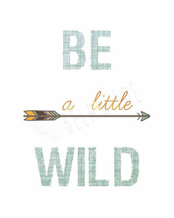 "This ""Be a little Wild"" download word art tribal arrows print would be so cute in the boy bedroom or"