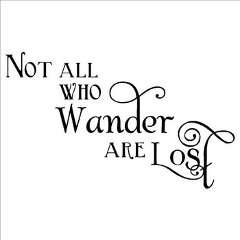 Not All Who Wander Are Lost wall