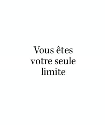 You are your only limit | French quote | #citation #quote #inspiration