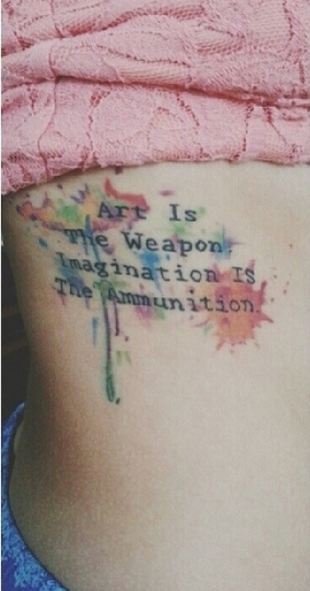 """Art is the weapon, imagination is the ammunition"" My Chemical Romance tattoo from ig: @luciidkitties"