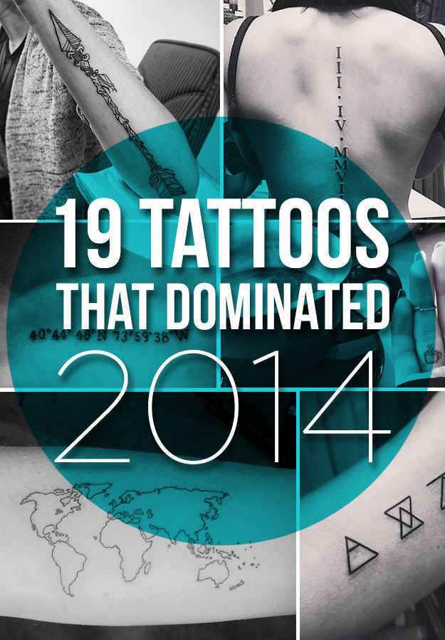 19 tattoos that literally everyone got in 2014 4a4382b6 a831 46bc 86a6 f09a55ea96cb original