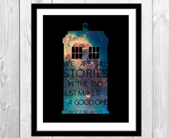 Doctor Who Poster - We Are All Stories In The End Doctor Who Quote Print Typography TARDIS on Etsy, $