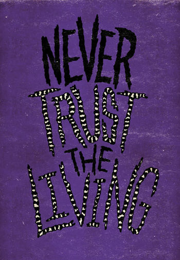 Never Trust the Living! Art Print by Chris Piascik | Society6