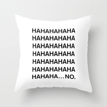 HAHA Throw Pillow by Good Sense
