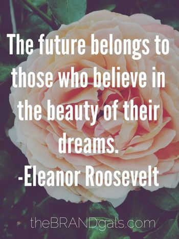 The future belongs to those who believe in the beauty…