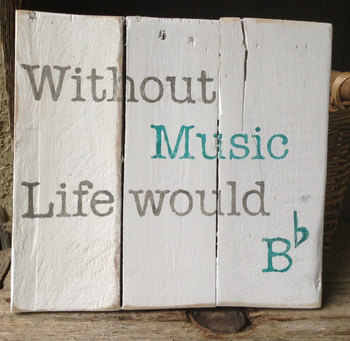 Without Music Life Would Be Flat, Pallet Art, Distressed, Teachers gift, Wooden Signs, Recycle Wood.