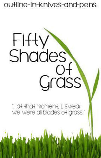 That One Particular Blade Of Grass In My Front Lawn - Fifty Shades Of Grass