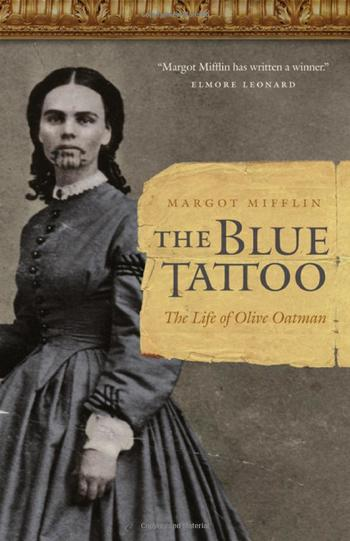 The Blue Tattoo: The Life of Olive Oatman (Women in the West): Margot Mifflin. Really enjoyed this fa