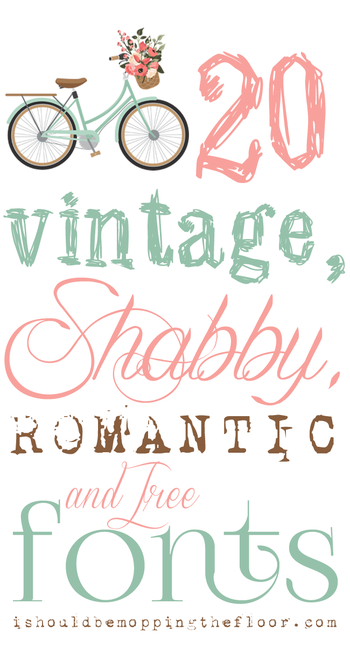 Free, Vintage, Shabby, and Romantic Fonts |