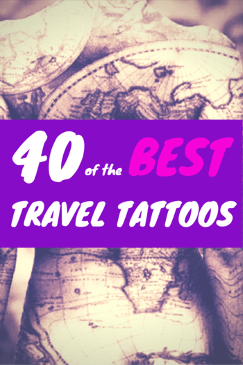 40+ pictures of the best travel-themed tattoos