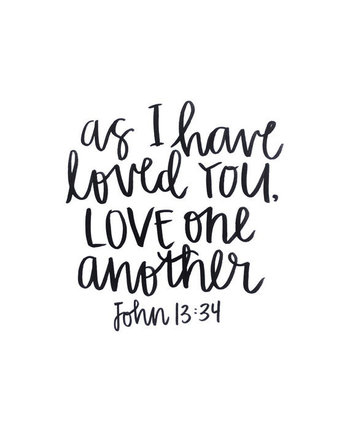 John 13:34 Handlettering Print - Black India Ink - As I have loved you, love one another - Bible Verse Scripture